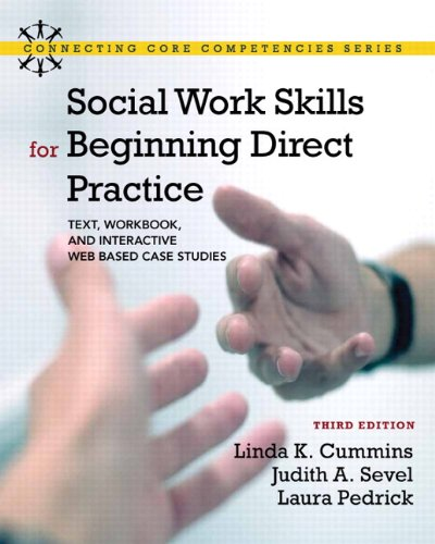 9780205085354: Social Work Skills for Beginning Direct Practice: Text, Workbook, and Interactive Web Based Case Studies Plus MySocialWorkLab with eText -- Access ... (3rd Edition) (Connecting Core Competencies)