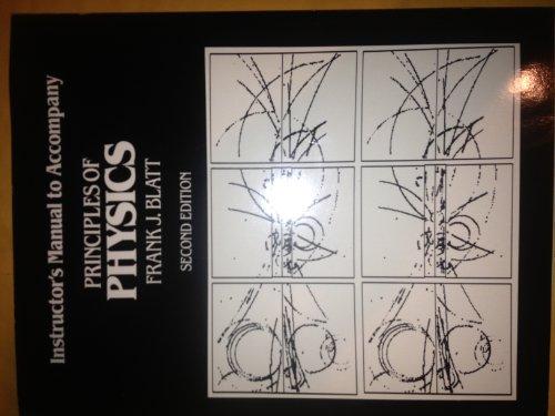 9780205085569: Instructors Manual to Accompany Principles of Physics by Frank J. Blatt Second Edition