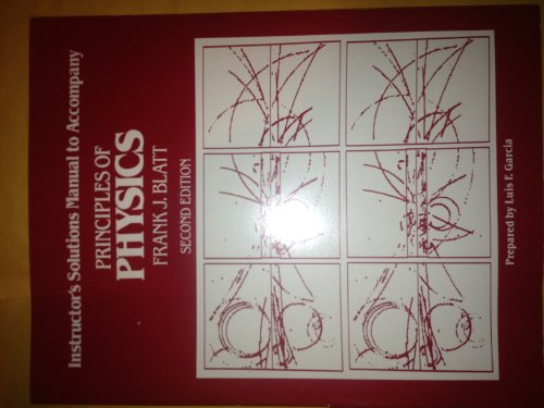 9780205085576: Instructor's solutions manual to accompany Frank J. Blatt, Principles of physics