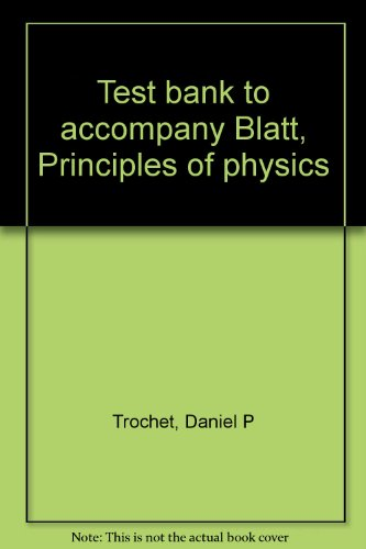 9780205085583: Test bank to accompany Blatt, Principles of physics
