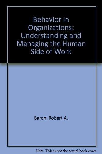 Behavior in organizations: Understanding and managing the: Robert A Baron