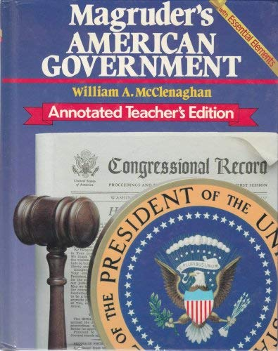 Magruder's American Government Annotated Teacher's Editions (Magruder's: William A. MCClennaghan
