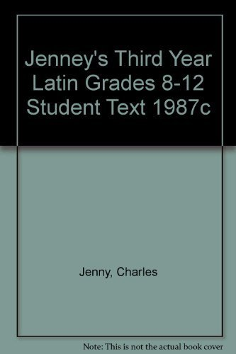 9780205087297: JENNEY'S THIRD YEAR LATIN GRADES 8-12 STUDENT TEXT 1987C