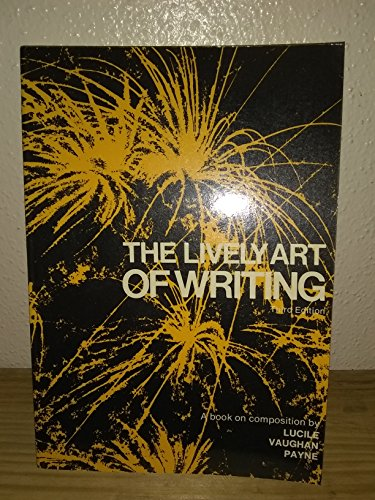 9780205091607: The Lively Art of Writing