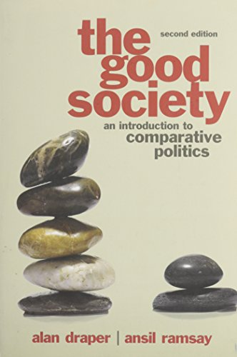 The Good Society: An Introduction to Comparative Politics with MyPoliSciKit (2nd Edition): Draper, ...