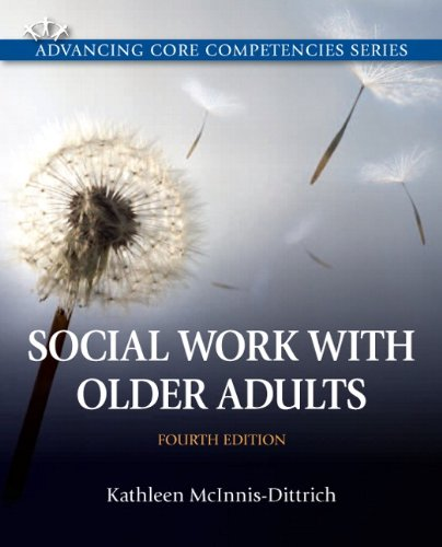 9780205096725: Social Work with Older Adults (4th Edition) (Advancing Core Competencies)
