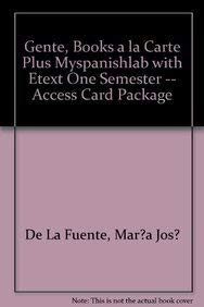 9780205096879: Gente, Books a la Carte Plus MySpanishLab with eText one semester -- Access Card Package (3rd Edition)
