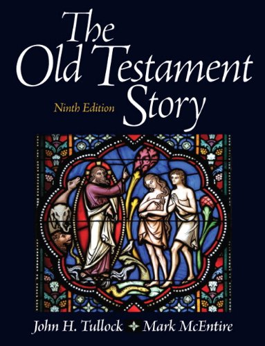 The Old Testament Story (9th Edition): Tullock, John, McEntire,