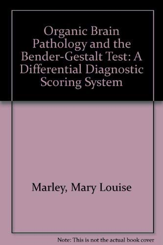 9780205101429: Organic Brain Pathology and the Bender-Gestalt Test: A Differential Diagnostic Scoring System