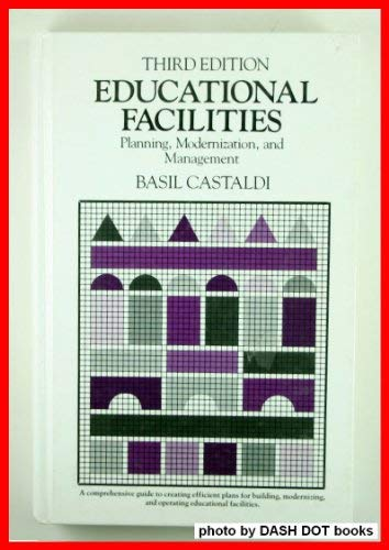 9780205102884: Educational Facilities: Planning, Modernization and Management