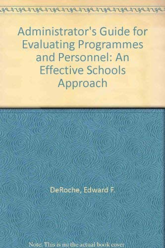 9780205105120: An Administrator's Guide for Evaluating Programs and Personnel: An Effective Schools Approach