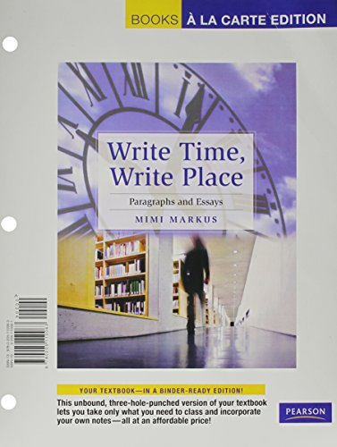 9780205110063: Write Time, Write Place: Paragraphs and Essays, Books a la Carte Edition