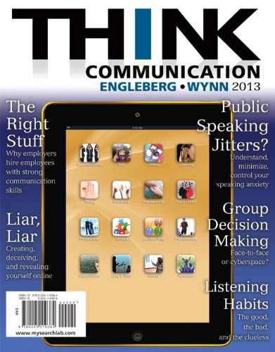 THINK Communication (2nd Edition): Engleberg, Isa N.;