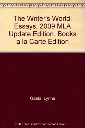 9780205110834: The Writer's World: Essays, 2009 MLA Update Edition, Books a la Carte Edition