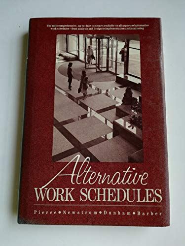 Alternative Work Schedules: John W. Newstrom;