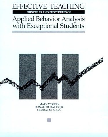 Effective Teaching: Principles and Procedures of Applied Behavior Analysis With Exceptional ...