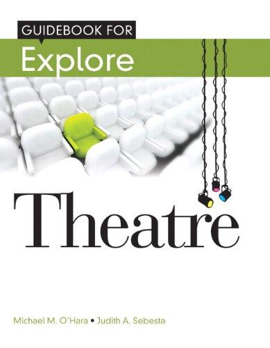 Student Guide Book for Explore Theatre: Michael M. O'Hara,