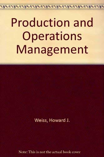 Production and Operations Management: Howard J. Weiss;