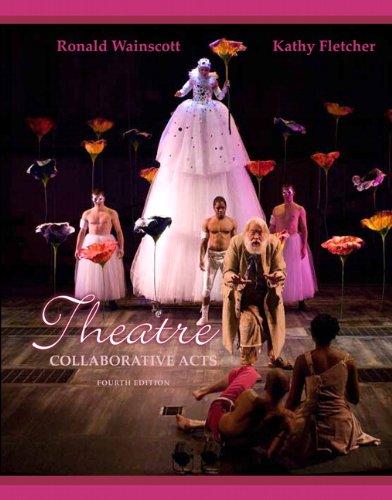 9780205118021: Theatre: Collaborative Acts (4th Edition)
