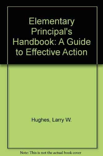 Elementary Principal's Handbook: A Guide to Effective: Larry W. Hughes,
