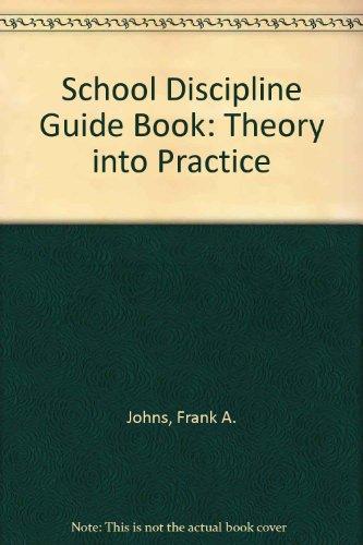 School Discipline Guidebook : Theory into Practice: Robert H. MacNaughton;