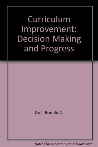 9780205118519: Curriculum Improvement: Decision Making and Progress