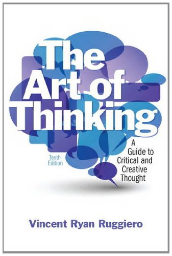 9780205119387: The Art of Thinking: A Guide to Critical and Creative Thought (10th Edition)
