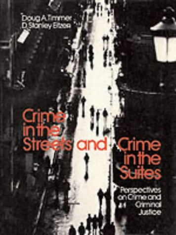 9780205119776: Crime in the Streets and Crime in the Suites: Perspectives on Crime and Criminal Justice