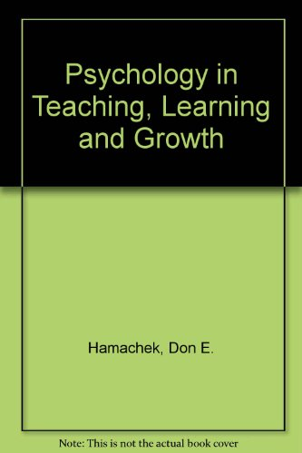 Psychology in Teaching, Learning, and Growth: Hamachek, Don E.