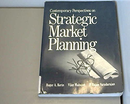 Contemporary Perspectives on Strategic Market Planning: Roger A. Kerin,