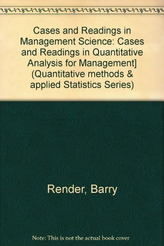 9780205123025: Cases and Readings in Management Science (Quantitative Methods and Applied Statistics Series)