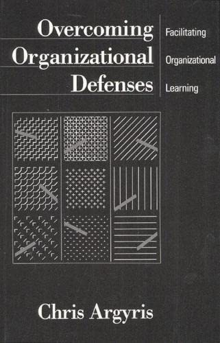 9780205123384: Overcoming Organizational Defenses: Facilitating Organizational Learning