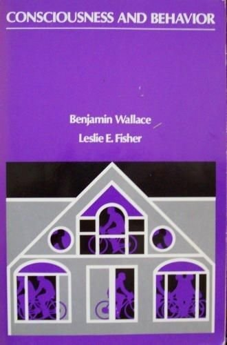 Consciousness and Behavior: Wallace, Benjamin