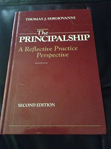 The Principalship: A Reflective Practice Perspective: Sergiovanni, Thomas J.