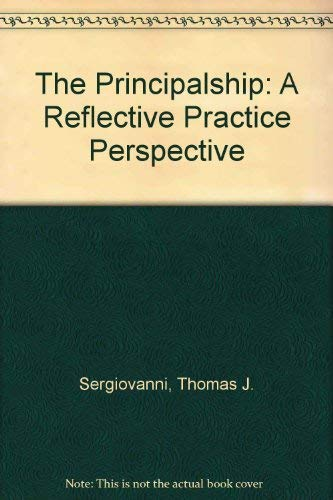 9780205126972: The Principalship: A Reflective Practice Perspective
