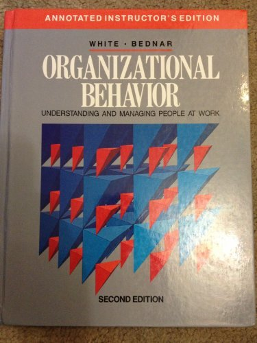 9780205128525: Organizational Behavior: Understanding and Managing People at Work (Annotated Instructor's Edition)