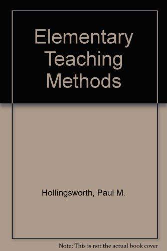 Elementary Teaching Methods: Paul M. Hollingsworth;