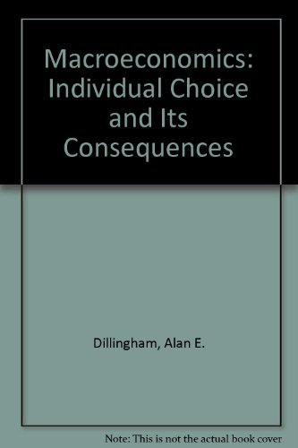 9780205130153: Macroeconomics: Individual Choice and Its Consequences
