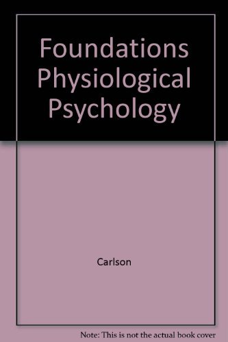 9780205131112: Foundations of Physiological Psychology - Second Edition