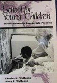 9780205131228: School for Young Children: Developmentally Appropriate Practices
