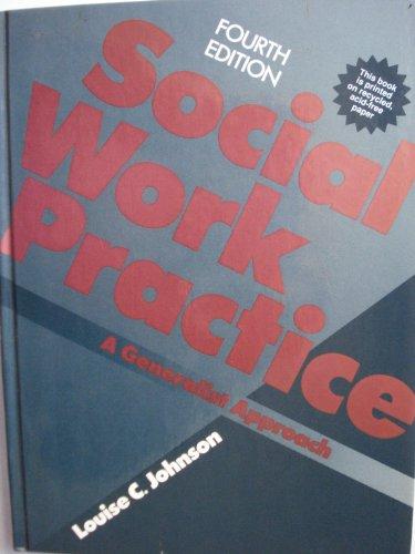 Social Work Practice : A Generalist Approach: Louise Johnson