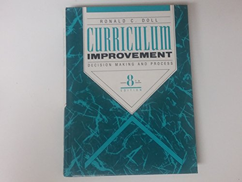9780205131716: Curriculum Improvement: Decision Making and Process