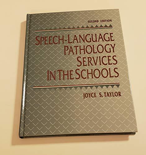 Speech-Language Pathology Services in the Schools: Joyce S. Taylor