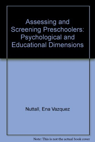 9780205132805: Assessing and Screening Preschoolers: Psychological and Educational Dimensions