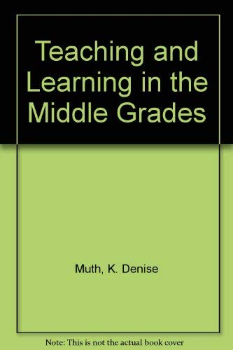 9780205133024: Teaching and Learning in the Middle Grades