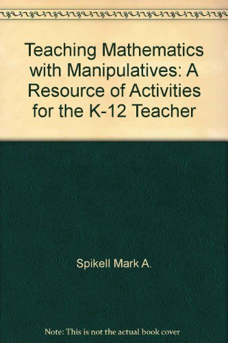 9780205134939: Teaching Mathematics with Manipulatives: A Resource of Activities for the K-12 Teacher