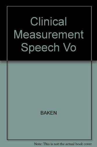 9780205135547: Clinical Measurement Speech Vo