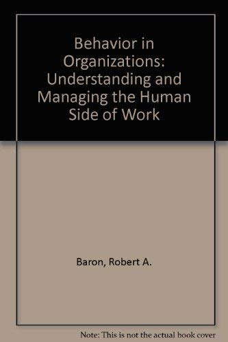 Behavior in Organizations: Understanding and Managing the: Robert A. Baron,