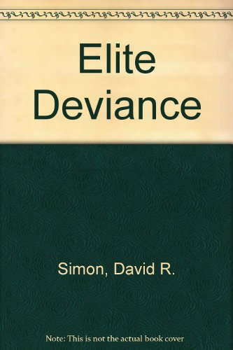 elite deviance Part 2 crime in the united states crime is any act that violates a criminal law they do not compare to the amount of money lost as a result of elite deviance.