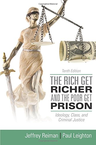 9780205137725: The Rich Get Richer and the Poor Get Prison: Ideology, Class, and Criminal Justice
